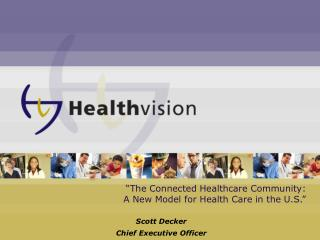 """The Connected Healthcare Community: A New Model for Health Care in the U.S."""