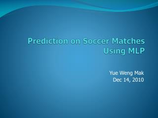 Prediction on Soccer Matches Using MLP