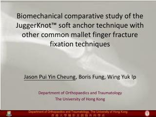 Jason Pui Yin Cheung , Boris Fung, Wing Yuk Ip Department of Orthopaedics and Traumatology