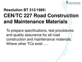 Resolution BT 312/1989 : CEN/TC 227 Road Construction and Maintenance Materials