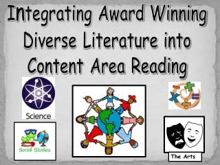 I n tegrating Award Winning  Diverse Literature into  Content Area Reading