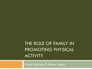 The Role of Family in Promoting Physical Activity