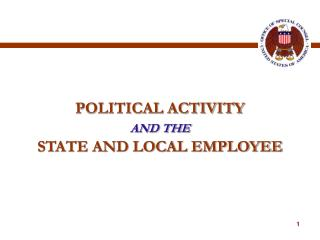 POLITICAL ACTIVITY AND THE STATE AND LOCAL EMPLOYEE