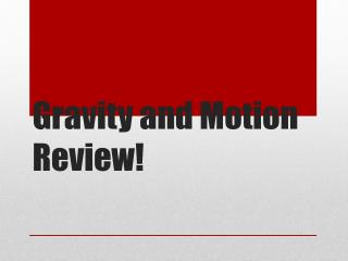 Gravity and Motion Review!