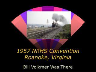 1957 NRHS Convention Roanoke, Virginia