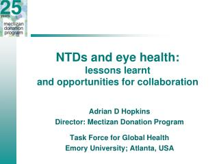 NTDs and eye health:  lessons learnt  and opportunities for collaboration