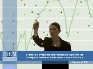 SHRM Poll: Programs and Practices to Confront the Workplace Effects of the Downturn in the Economy