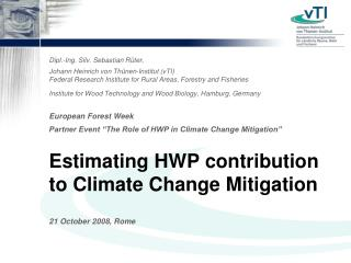 Estimating HWP contribution  to Climate Change Mitigation