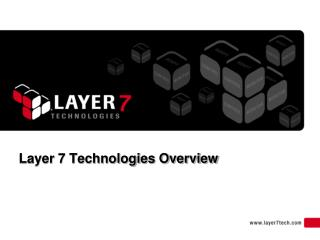 Layer 7  Technologies Overview