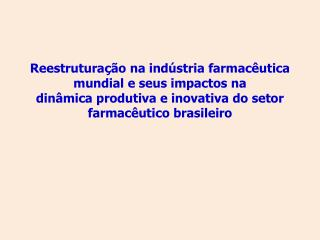 Introdu��o: Ind�stria farmac�utica no contexto do Complexo Industrial da Sa�de � CEIS