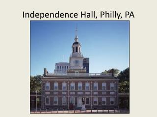 Independence Hall, Philly, PA