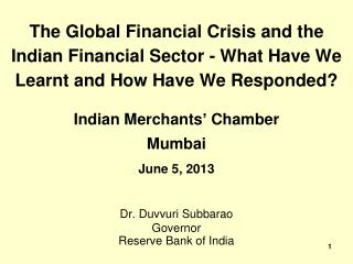 Indian Merchants' Chamber Mumbai June 5, 2013 Dr.  Duvvuri  Subbarao Governor