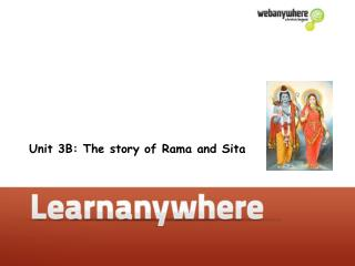 Unit 3B: The story of Rama and Sita