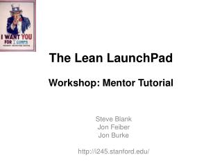 The Lean  LaunchPad Workshop: Mentor Tutorial