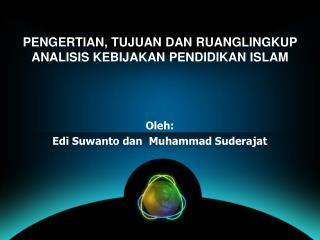 PENGERTIAN, TUJUAN DAN RUANGLINGKUP  ANALISIS KEBIJAKAN PENDIDIKAN ISLAM