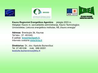 Kauno Regioninė Energetikos Agentūra      įsteigta 2003 m.