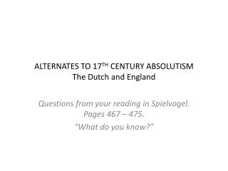 ALTERNATES TO 17 TH  CENTURY ABSOLUTISM The Dutch and England