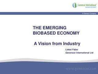 THE EMERGING BIOBASED ECONOMY  A Vision from Industry