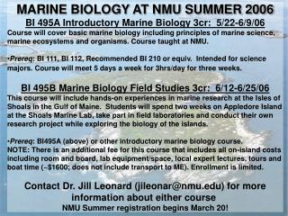 MARINE BIOLOGY AT NMU SUMMER 2006 BI 495A Introductory Marine Biology 3cr:  5/22-6/9/06