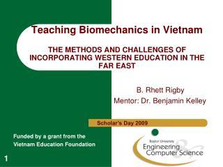 B. Rhett Rigby Mentor: Dr. Benjamin Kelley