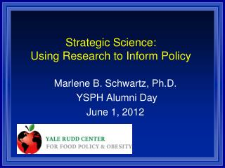 Strategic Science: Using Research to Inform Policy
