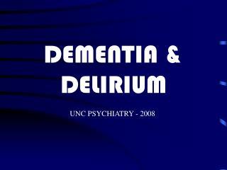 DEMENTIA & DELIRIUM