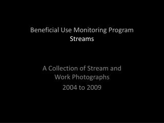 Beneficial Use Monitoring Program Streams