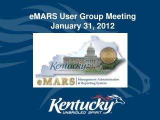 eMARS User Group Meeting January 31, 2012