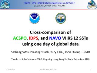 Cross-comparison of  ACSPO ,  IDPS , and  NAVO  VIIRS L2 SSTs using one day of global data