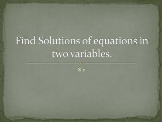 Find Solutions of equations in two variables.