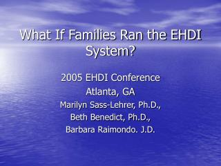 What If Families Ran the EHDI System?
