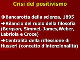 Crisi del positivismo ? Bancarotta della scienza, 1895