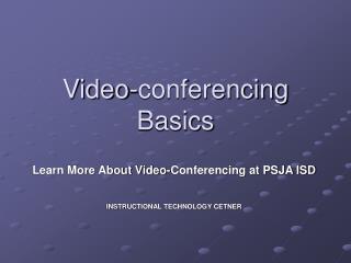 Presentation on Video Conferencing Basics