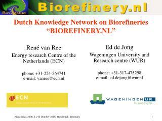 """Dutch Knowledge Network on Biorefineries """"BIOREFINERY.NL"""""""