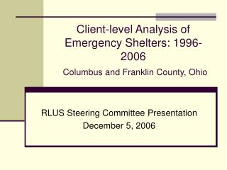 Client-level Analysis of Emergency Shelters: 1996-2006 Columbus and Franklin County, Ohio