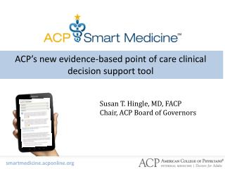 ACP�s new evidence-based point of care clinical decision support tool