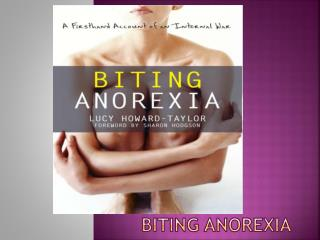Biting Anorexia