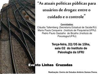 Realização: Centro de Estudos Antônio Gomes Penna