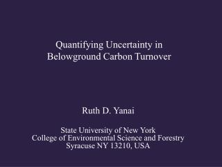 Quantifying Uncertainty in Belowground Carbon Turnover