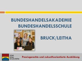 Bundeshandelsakademie  Bundeshandelsschule Bruck/Leitha