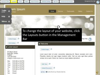 To change the layout of your website, click the Layouts button in the Management Bar