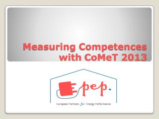 Measuring Competences with CoMeT  2013