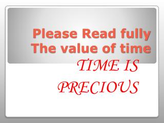 Please Read fully  The value of time