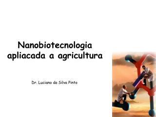Nanobiotecnologia apliacada a agricultura