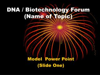 DNA / Biotechnology Forum (Name of Topic)