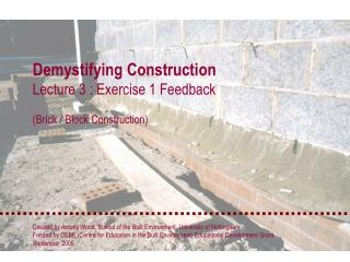Demystifying Construction Lecture 3 : Exercise 1 Feedback (Brick / Block Construction)