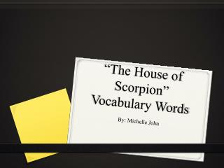 �The House of Scorpion� Vocabulary Words
