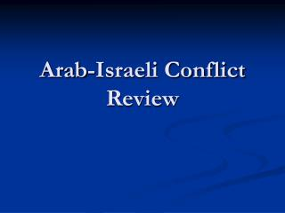 Arab-Israeli Conflict Review