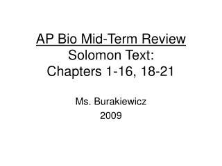 AP Bio Mid-Term Review Solomon Text: Chapters 1-16, 18-21