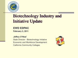 Biotechnology Industry and Initiative Update